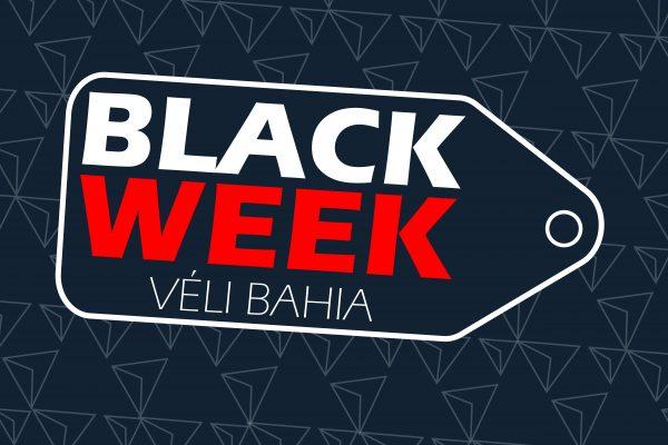 BLACK WEEK VÉLI BAHIA!