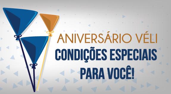 Aniversário da Véli com condições especiais!